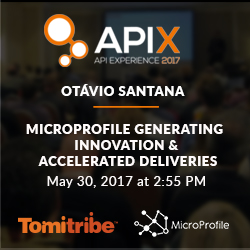"""""""MicroProfile Generating Innovation and Accelerating Deliveries"""" at API Experience"""